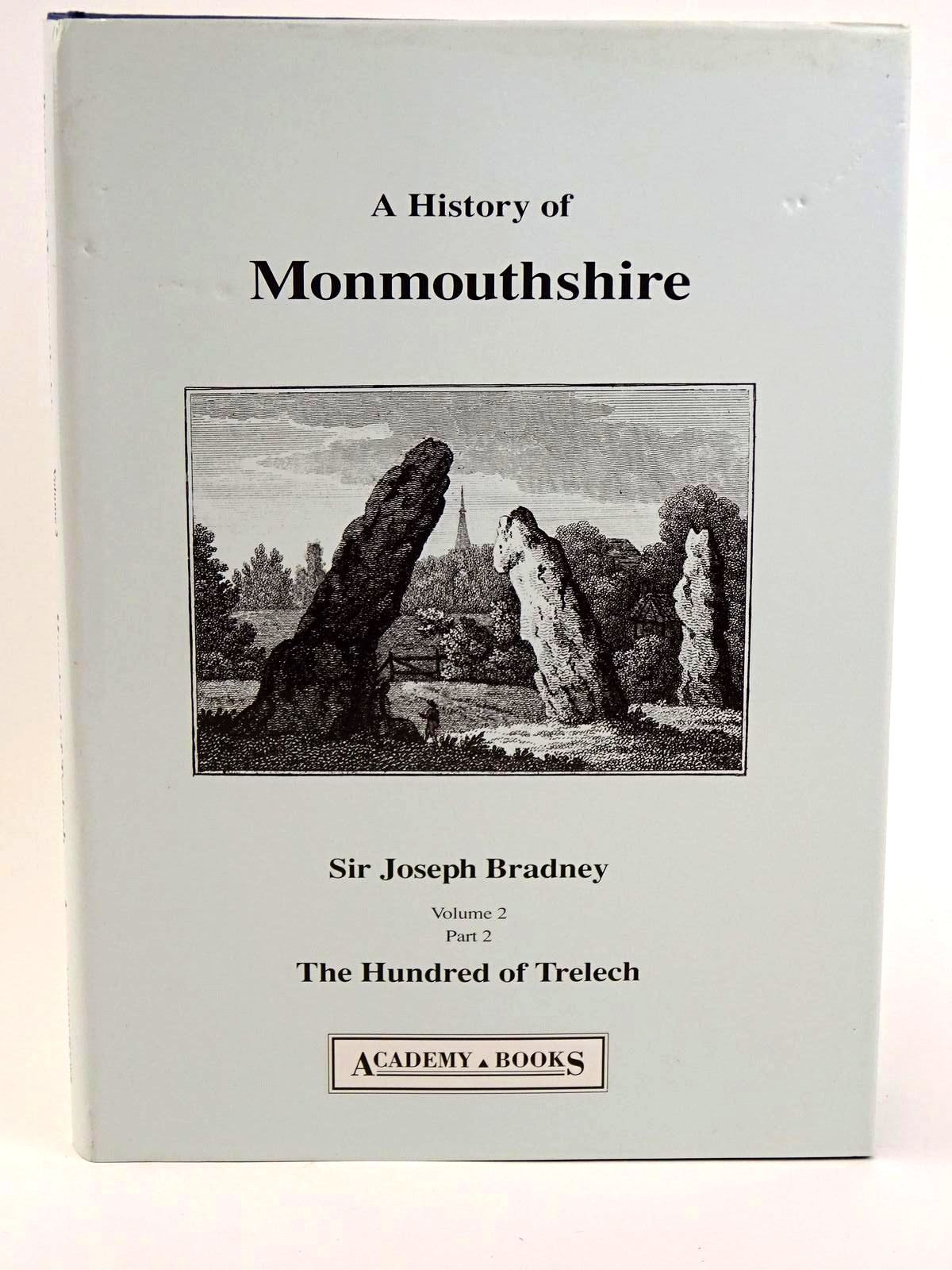 Photo of A HISTORY OF MONMOUTHSHIRE THE HUNDRED OF TRELECH written by Bradney, Joseph published by Academy Books (STOCK CODE: 1318242)  for sale by Stella & Rose's Books