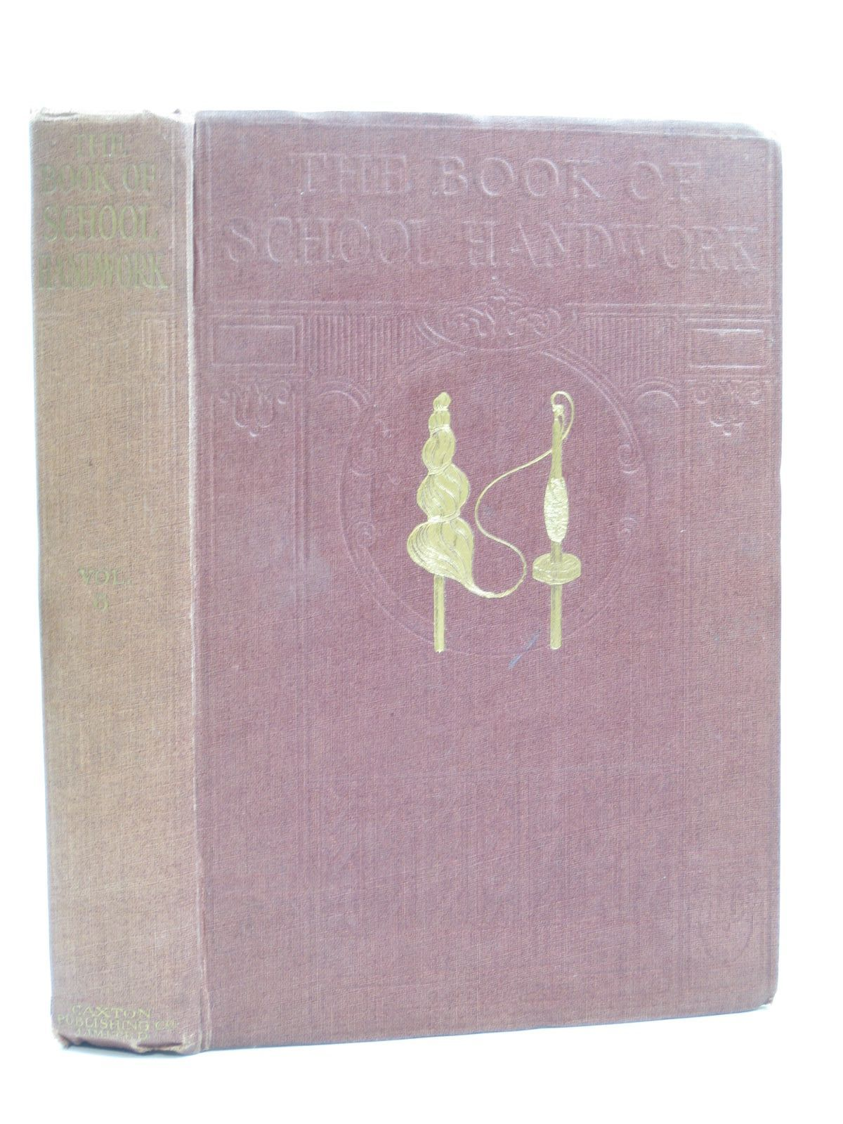 Photo of THE BOOK OF SCHOOL HANDWORK VOLUME VI written by Holman, H. published by Caxton Publishing Company Limited (STOCK CODE: 1403821)  for sale by Stella & Rose's Books