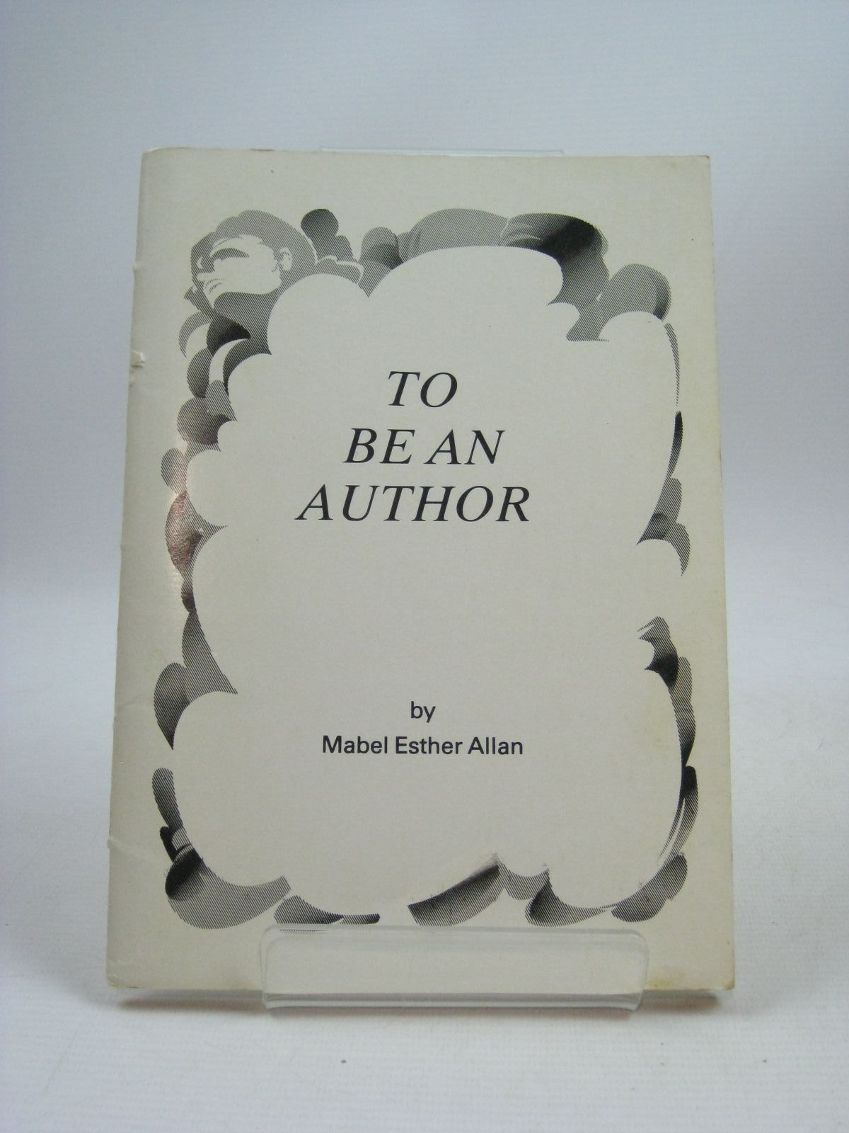 Photo of TO BE AN AUTHOR written by Allan, Mabel Esther (STOCK CODE: 1404241)  for sale by Stella & Rose's Books