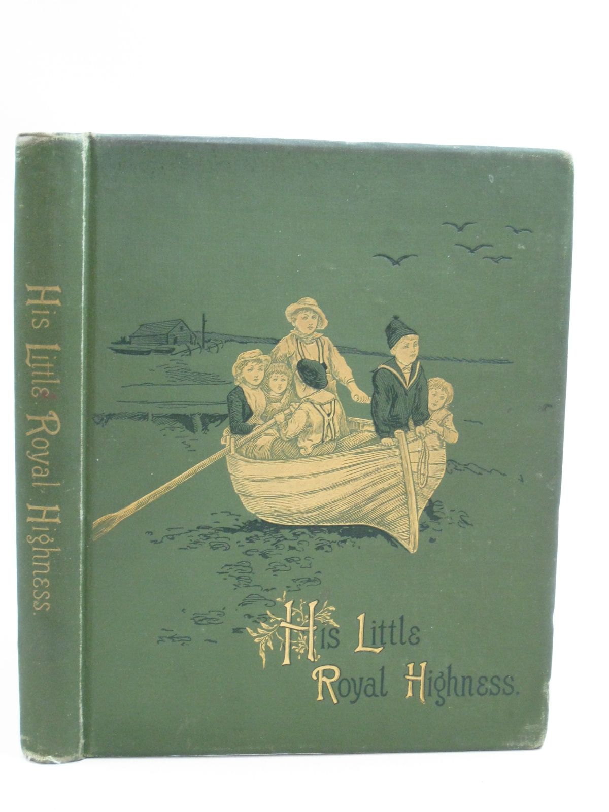 Photo of HIS LITTLE ROYAL HIGHNESS written by Ogden, Ruth illustrated by Rainey, W. published by Griffith Farran & Co. (STOCK CODE: 1404730)  for sale by Stella & Rose's Books
