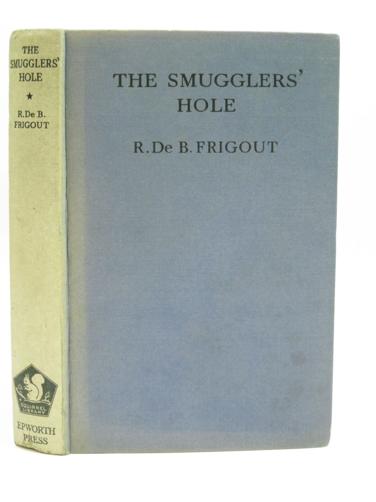 Photo of THE SMUGGLERS' HOLE written by Frigout, R published by The Epworth Press (STOCK CODE: 1405918)  for sale by Stella & Rose's Books