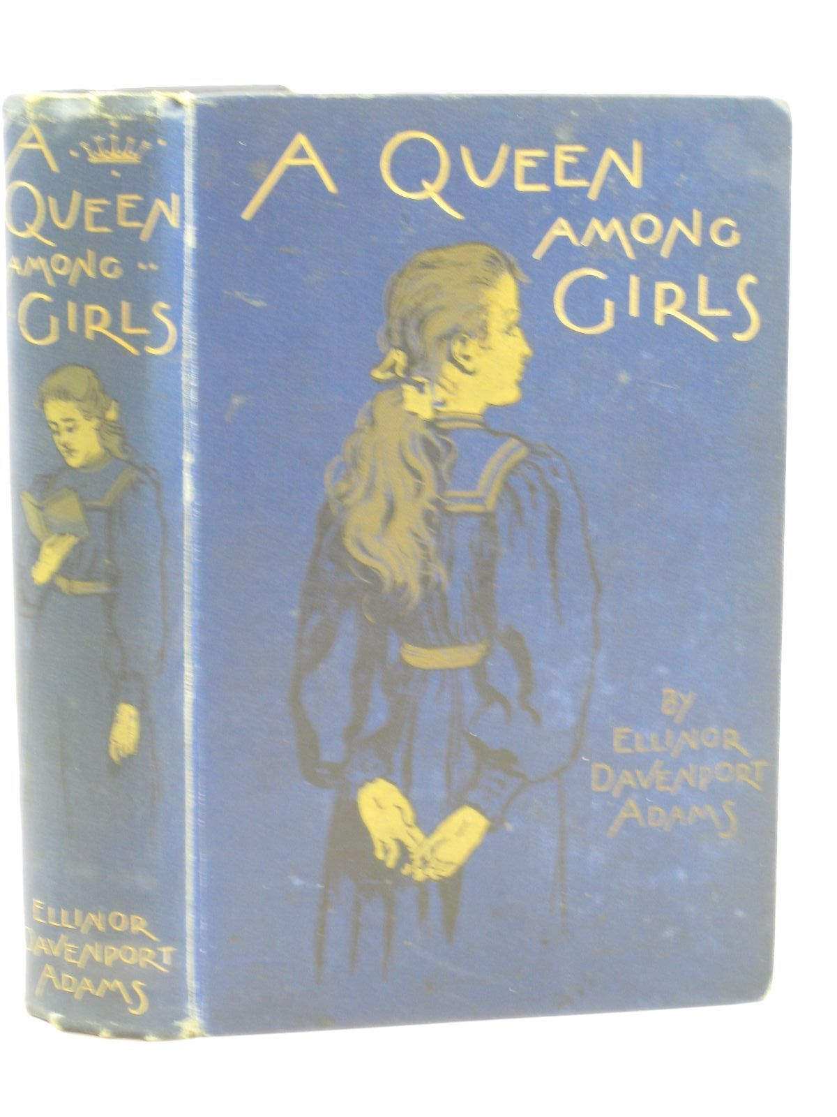 Photo of A QUEEN AMONG GIRLS written by Adams, Ellinor Davenport illustrated by Copping, Harold published by Blackie & Son Ltd. (STOCK CODE: 1406377)  for sale by Stella & Rose's Books