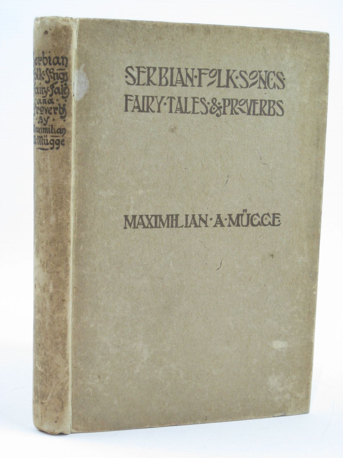 Photo of SERBIAN FOLK SONGS, FAIRY TALES AND PROVERBS written by Mugge, Maximilian A. published by Drane's (STOCK CODE: 1406535)  for sale by Stella & Rose's Books