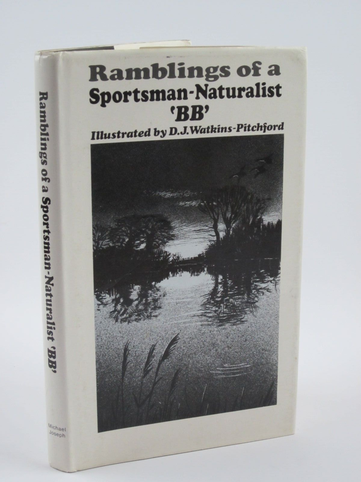 Photo of RAMBLINGS OF A SPORTSMAN-NATURALIST written by BB,  illustrated by BB,  published by Michael Joseph (STOCK CODE: 1501278)  for sale by Stella & Rose's Books
