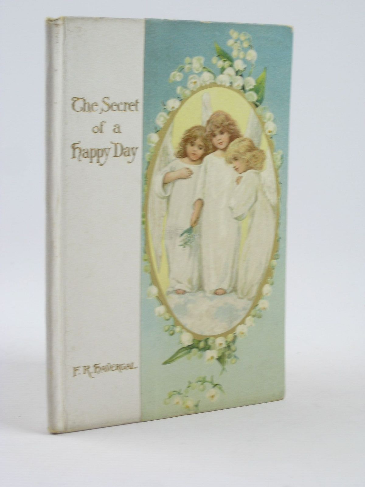 Photo of THE SECRET OF A HAPPY DAY written by Havergal, Frances Ridley published by Ernest Nister, E.P. Dutton & Co. (STOCK CODE: 1501864)  for sale by Stella & Rose's Books