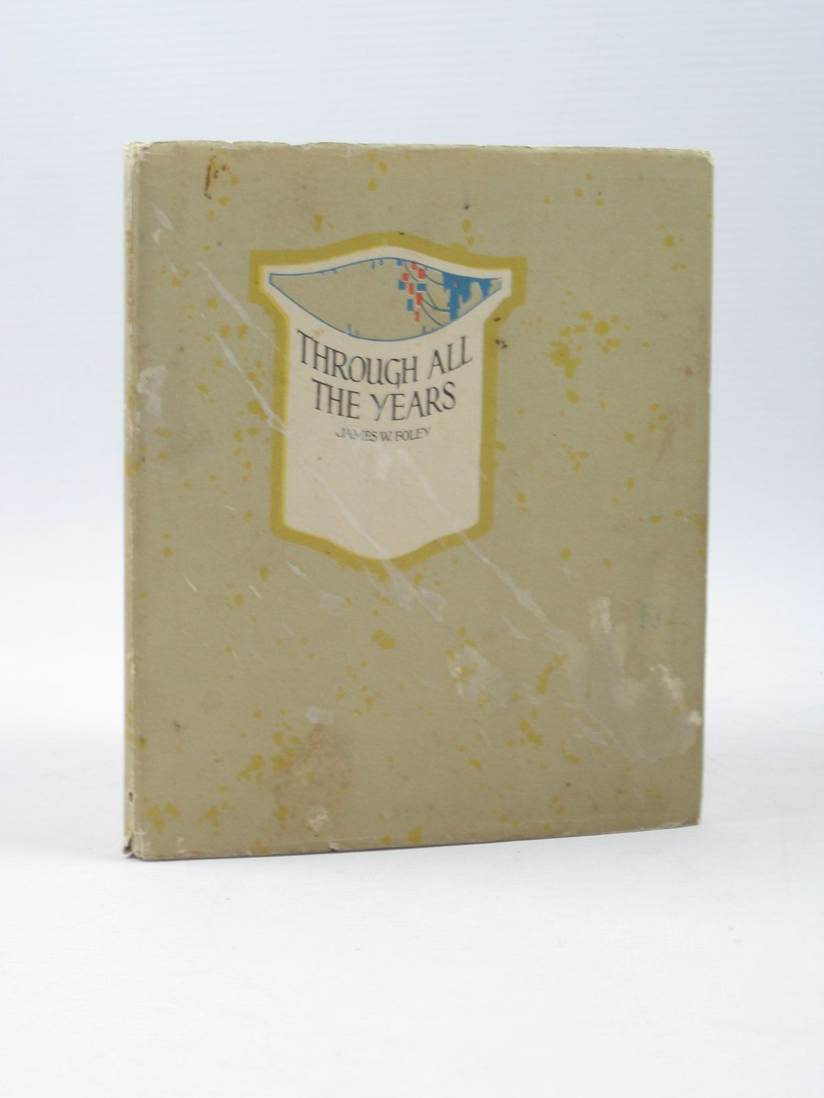 Photo of THROUGH ALL THE YEARS written by Foley, James W. published by Algonquin Publishing Company (STOCK CODE: 1502929)  for sale by Stella & Rose's Books