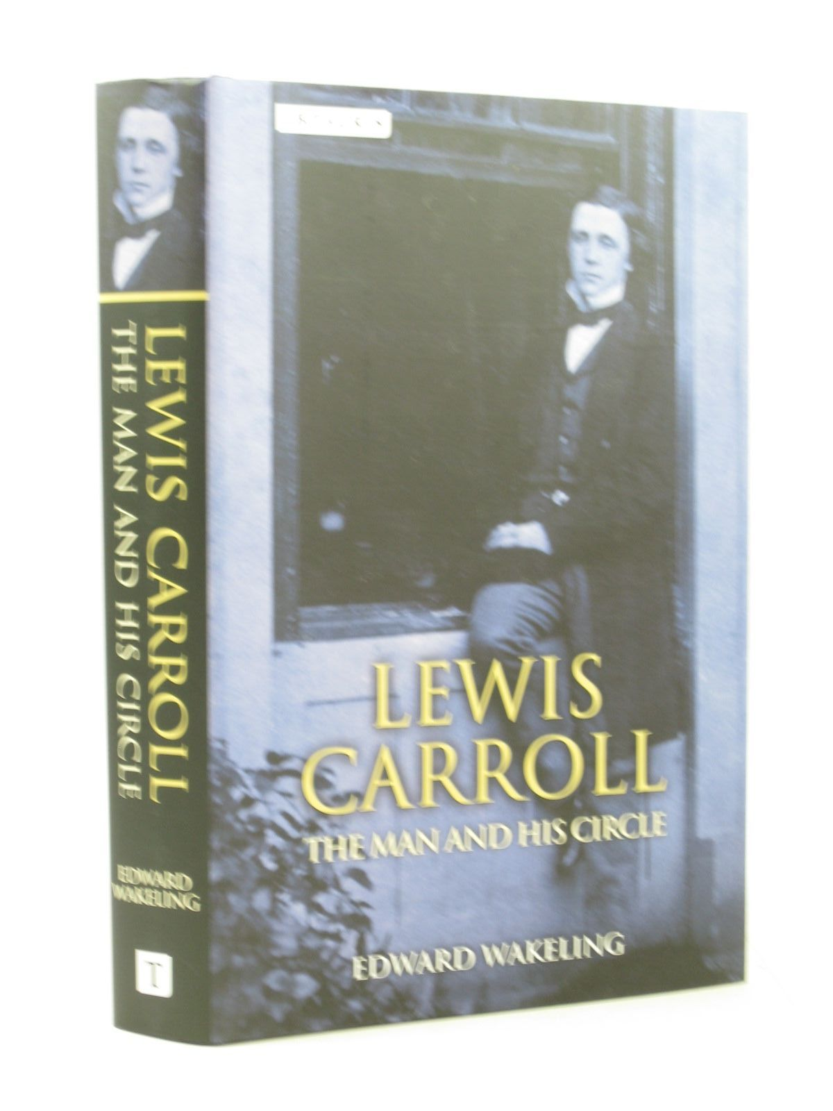 Photo of LEWIS CARROLL THE MAN AND HIS CIRCLE written by Carroll, Lewis<br />Wakeling, Edward published by I.B. Tauris & Co. Ltd. (STOCK CODE: 1503467)  for sale by Stella & Rose's Books