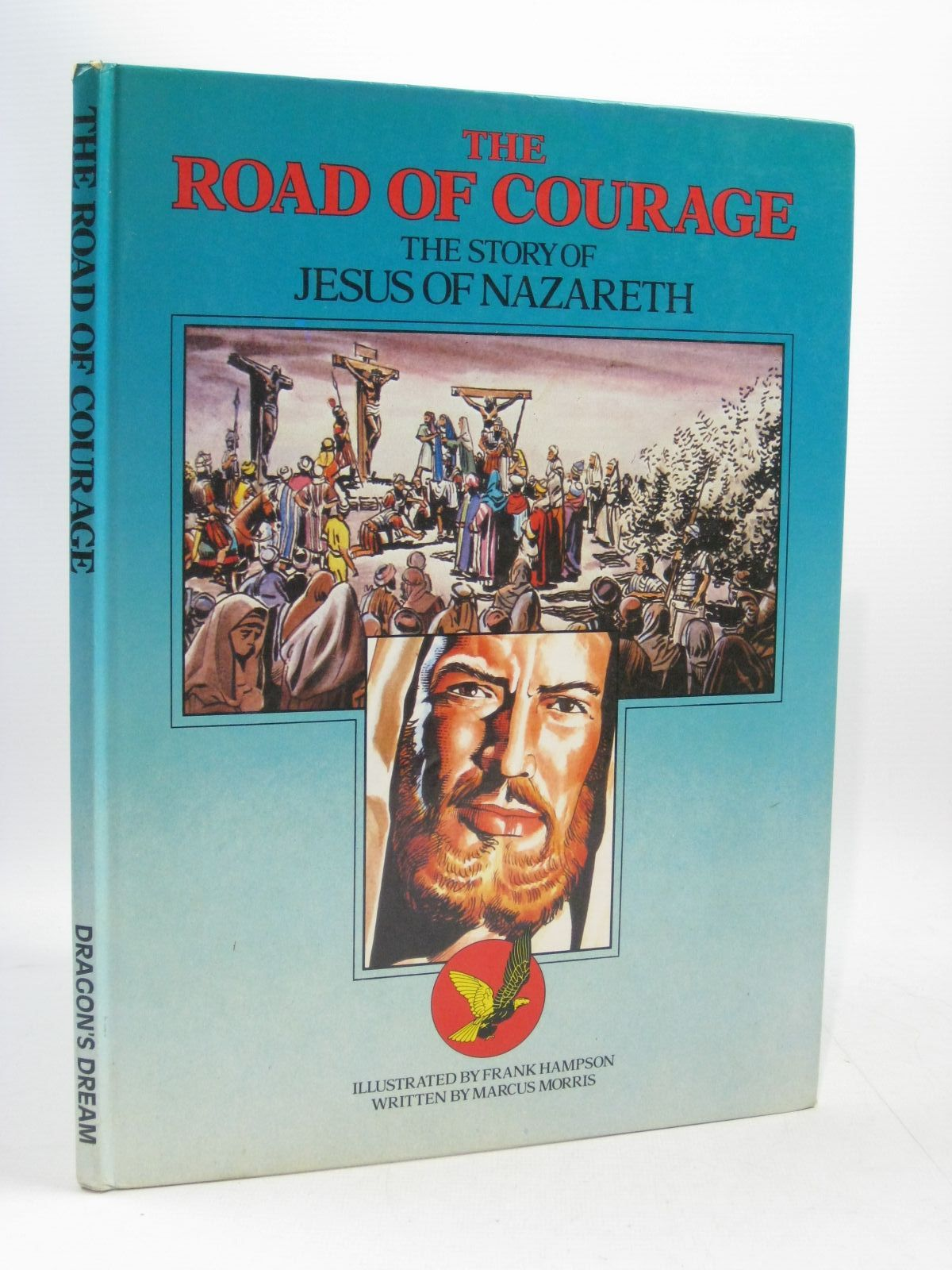 Photo of THE ROAD OF COURAGE written by Morris, Marcus illustrated by Hampson, Frank published by Dragon's Dream (STOCK CODE: 1504561)  for sale by Stella & Rose's Books