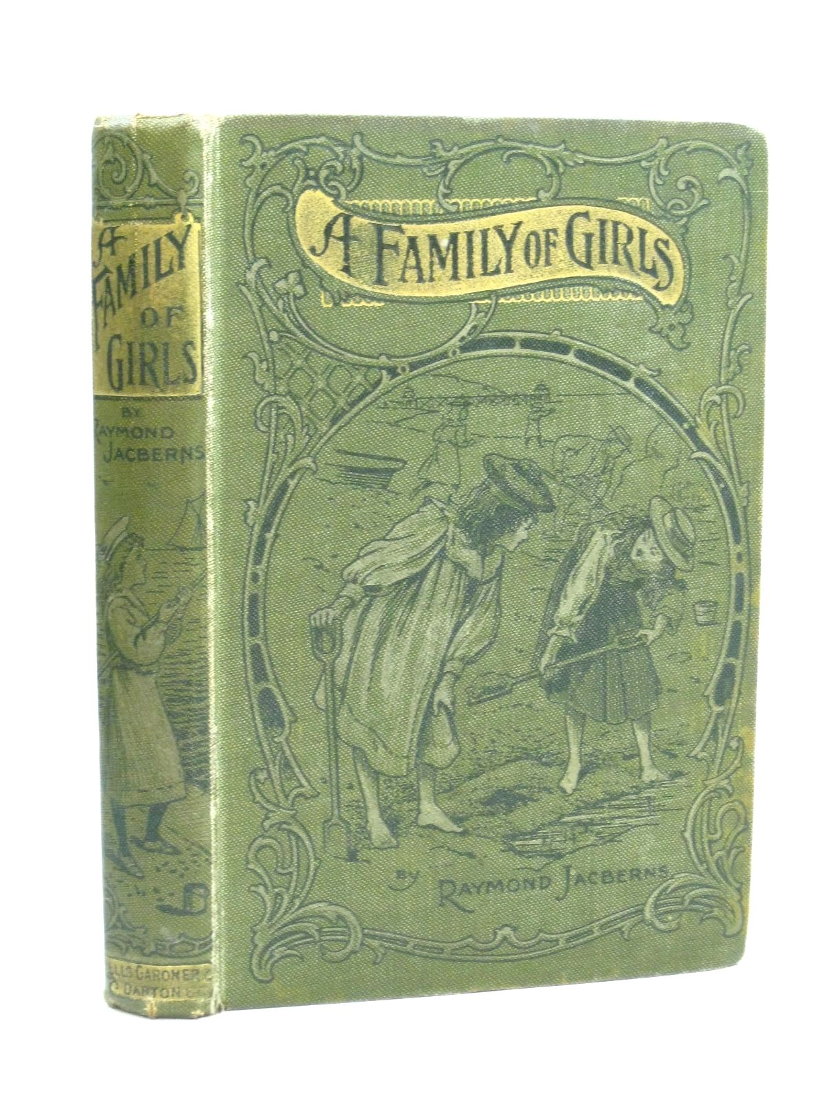 Photo of A FAMILY OF GIRLS written by Jacberns, Raymond illustrated by Groome, W.H.C. published by Wells Gardner, Darton & Co. (STOCK CODE: 1505982)  for sale by Stella & Rose's Books