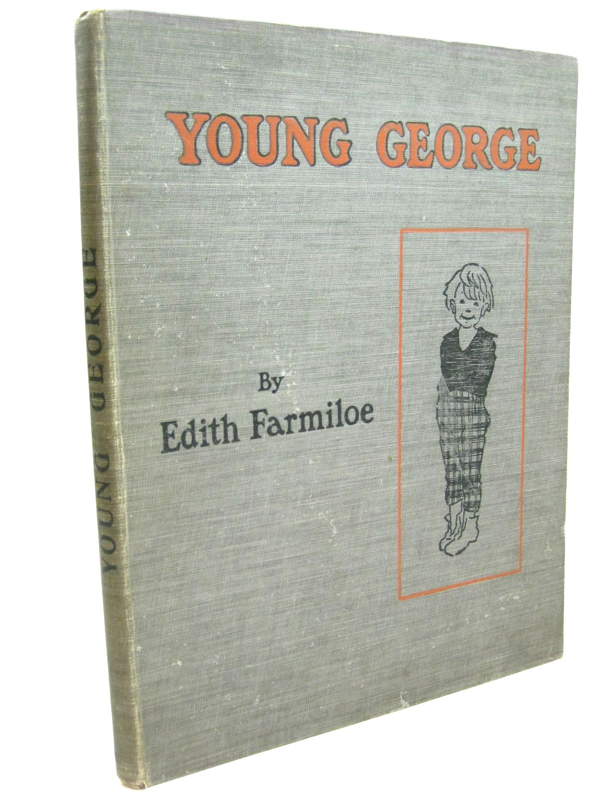 Photo of YOUNG GEORGE - HIS LIFE written by Farmiloe, Edith illustrated by Farmiloe, Edith published by William Heinemann (STOCK CODE: 1506163)  for sale by Stella & Rose's Books