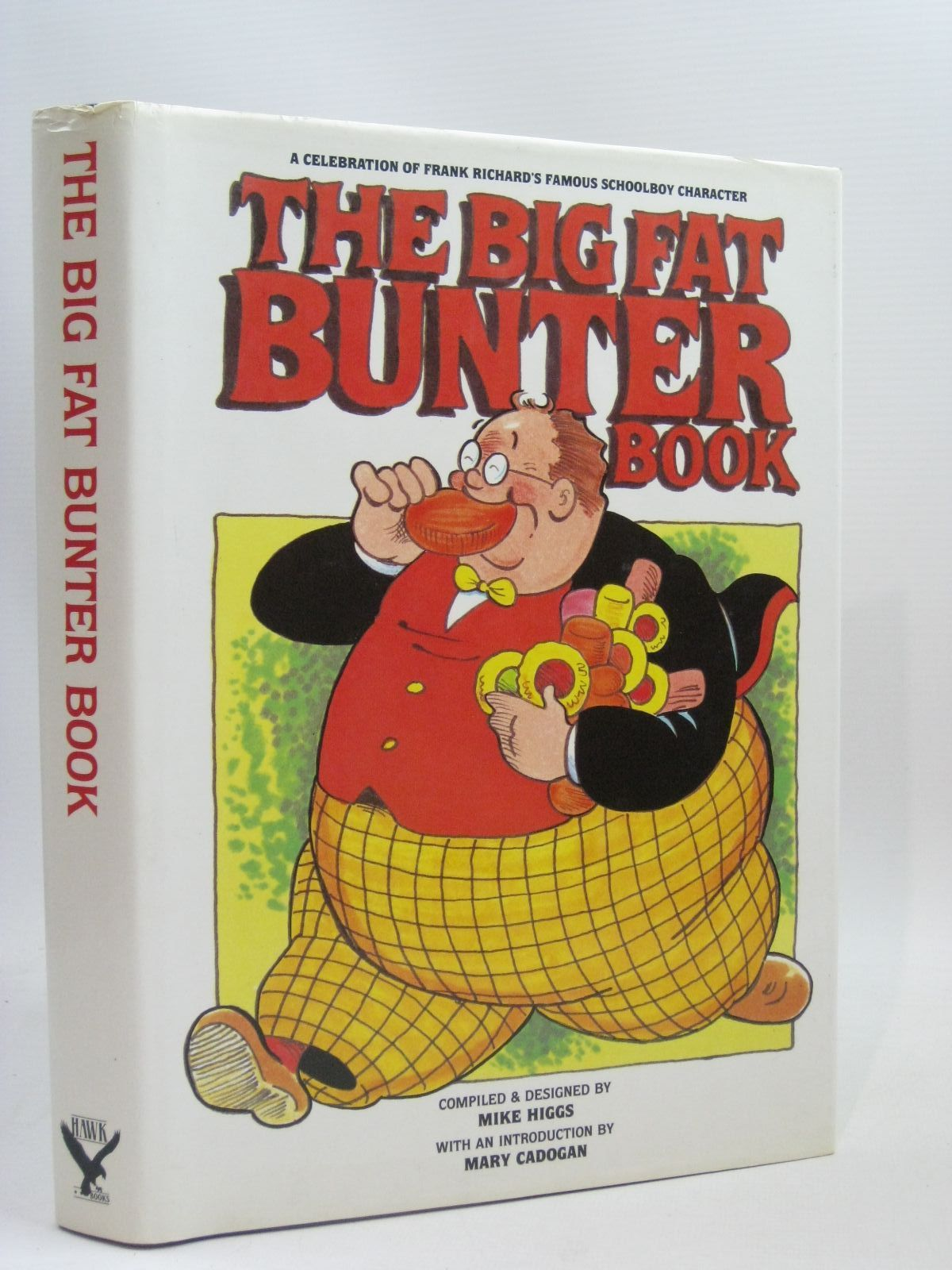 Photo of THE BIG FAT BUNTER BOOK written by Richards, Frank<br />Higgs, Mike<br />Cadogan, Mary published by Hawk Books Limited (STOCK CODE: 1506178)  for sale by Stella & Rose's Books