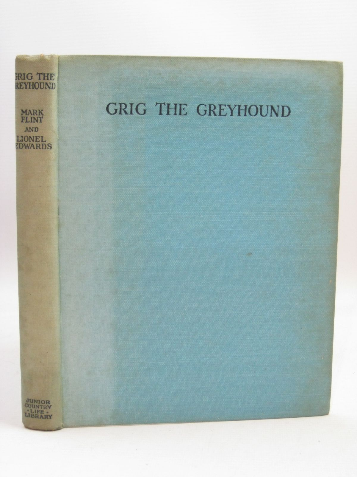 Photo of GRIG THE GREYHOUND written by Flint, Mark illustrated by Edwards, Lionel published by Country Life Ltd. (STOCK CODE: 1506421)  for sale by Stella & Rose's Books