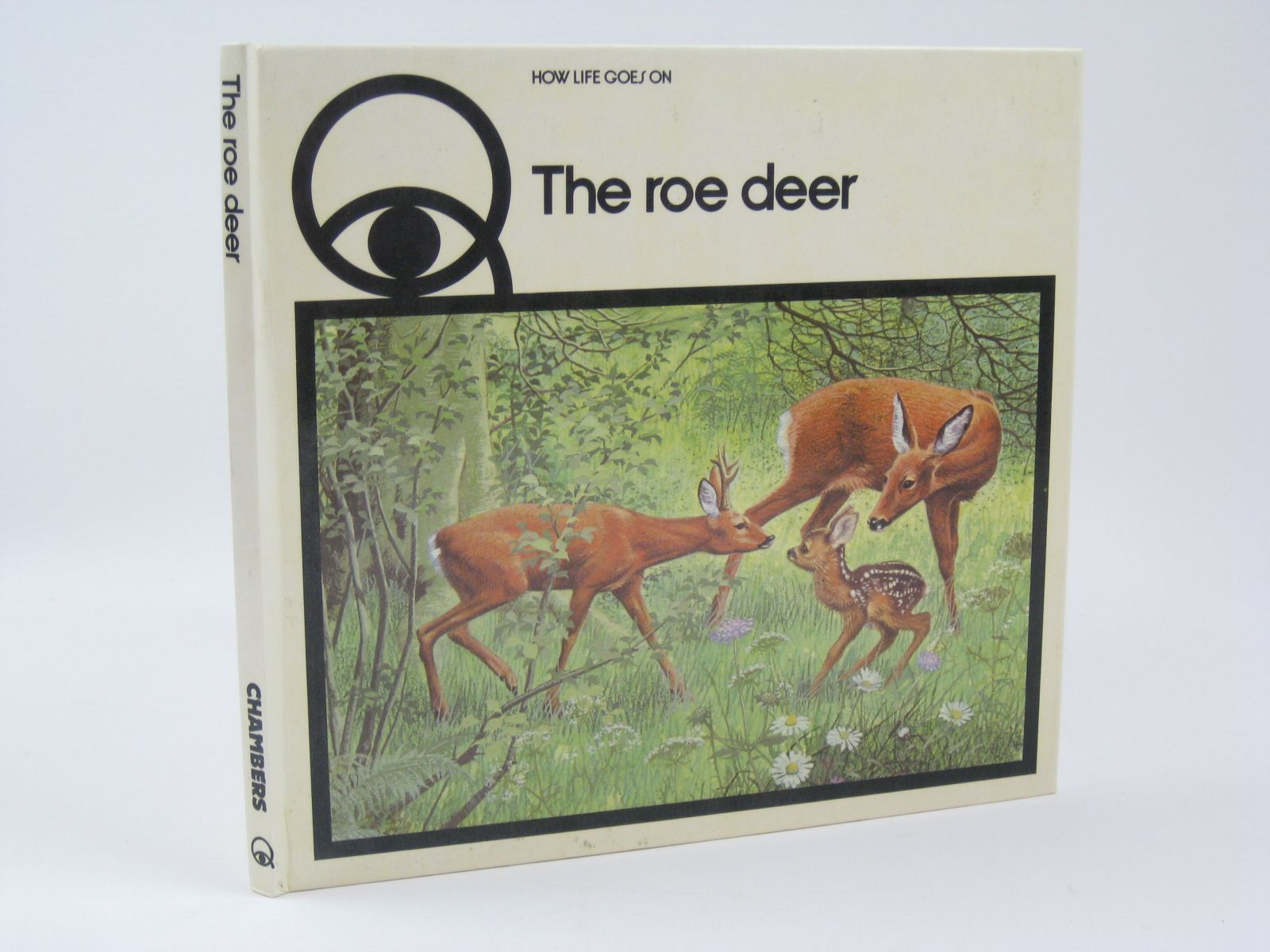 Photo of HOW LIFE GOES ON THE ROE DEER written by Roels, Iliane<br />Nicolas, Claude illustrated by Baynes, Pauline published by W. & R. Chambers Limited (STOCK CODE: 1506708)  for sale by Stella & Rose's Books