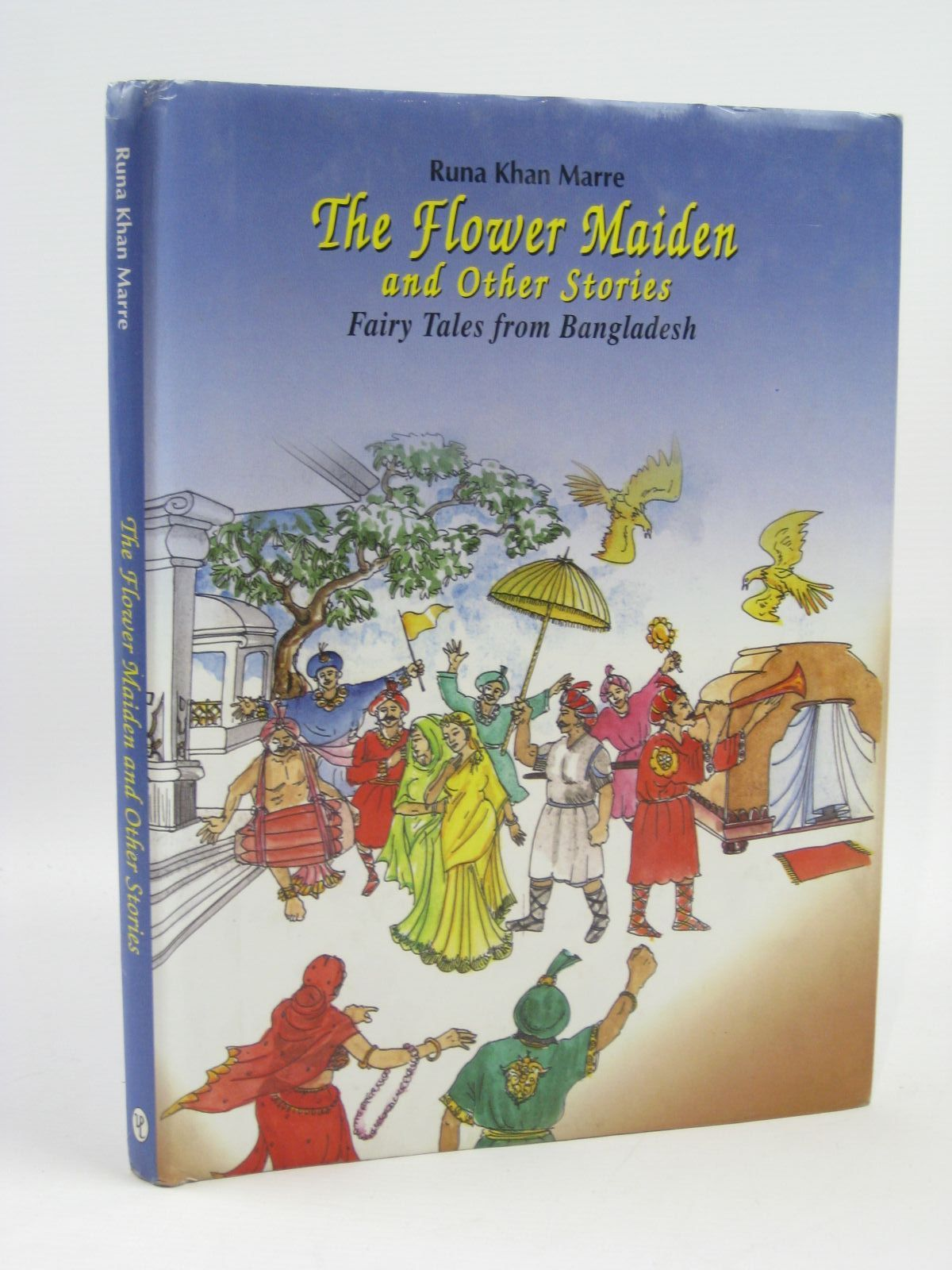 Photo of THE FLOWER MAIDEN AND OTHER STORIES written by Marre, Runa Khan illustrated by Munir, Fakhrul published by The University Press Limited (STOCK CODE: 1506986)  for sale by Stella & Rose's Books