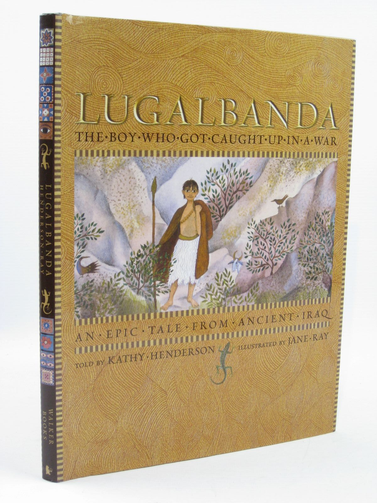 Photo of LUGALBANDA THE BOY WHO GOT CAUGHT UP IN A WAR written by Henderson, Kathy illustrated by Ray, Jane published by Walker Books Ltd (STOCK CODE: 1507008)  for sale by Stella & Rose's Books