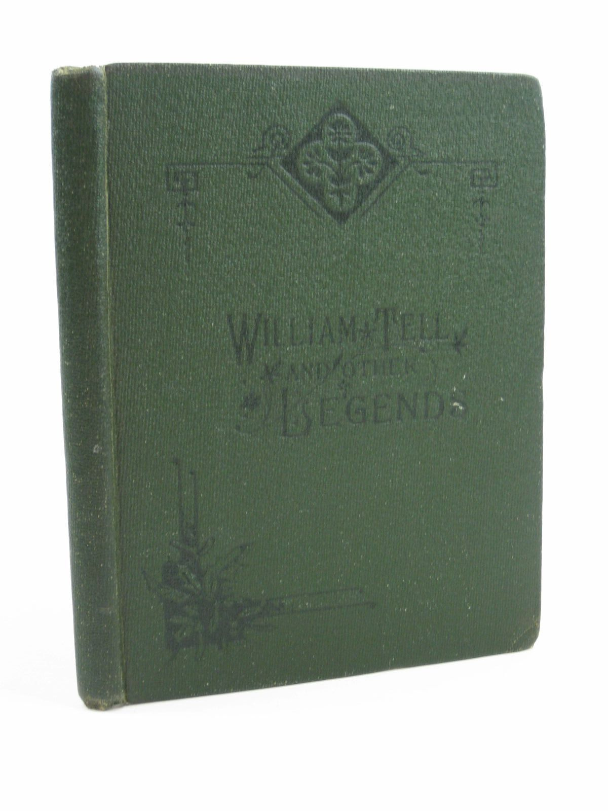 Photo of WILLIAM TELL, THE HERO OF SWITZERLAND AND OTHER LEGENDS published by W. Nicholson & Sons (STOCK CODE: 1507498)  for sale by Stella & Rose's Books