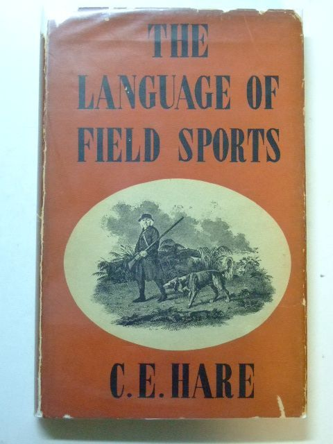 Photo of THE LANGUAGE OF FIELD SPORTS written by Hare, C.E. published by Country Life (STOCK CODE: 1601204)  for sale by Stella & Rose's Books