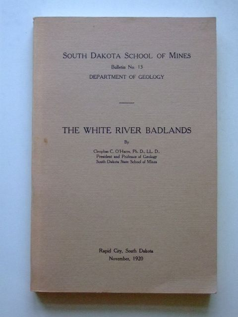 Photo of THE WHITE RIVER BADLANDS written by O'Harra, Cleophas C. published by South Dakota School Of Mines (STOCK CODE: 1601282)  for sale by Stella & Rose's Books