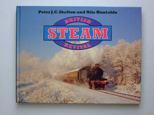 Photo of BRITISH STEAM REVIVAL written by Skelton, Peter J. C.<br />Huxtable, Nils published by Jane's Publishing Company (STOCK CODE: 1601447)  for sale by Stella & Rose's Books