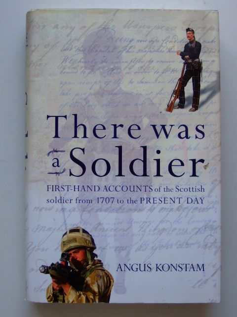 Photo of THERE WAS A SOLDIER written by Konstam, Angus published by Hachette (STOCK CODE: 1601460)  for sale by Stella & Rose's Books