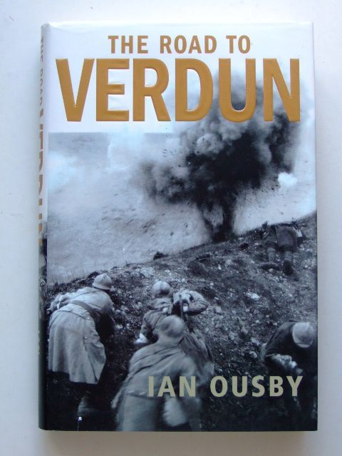Photo of THE ROAD TO VERDUN written by Ousby, Ian published by Jonathan Cape (STOCK CODE: 1601461)  for sale by Stella & Rose's Books