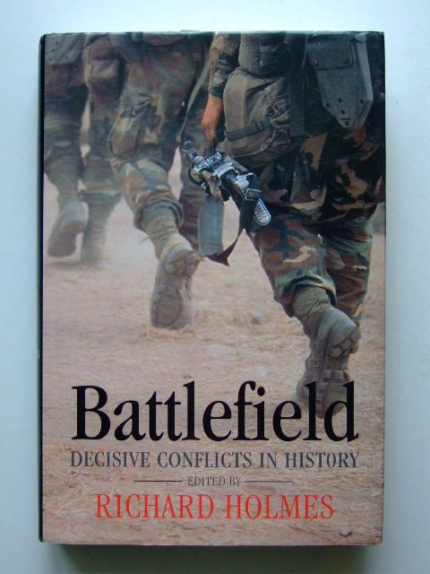 Photo of BATTLEFIELD DECISIVE CONFLICTS IN HISTORY written by Holmes, Richard<br />Evans, Martin Marix published by Oxford University Press (STOCK CODE: 1601471)  for sale by Stella & Rose's Books
