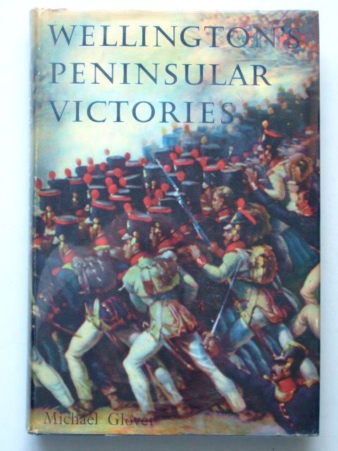 Photo of WELLINGTON'S PENINSULAR VICTORIES written by Glover, Michael published by B.T. Batsford Ltd. (STOCK CODE: 1601588)  for sale by Stella & Rose's Books