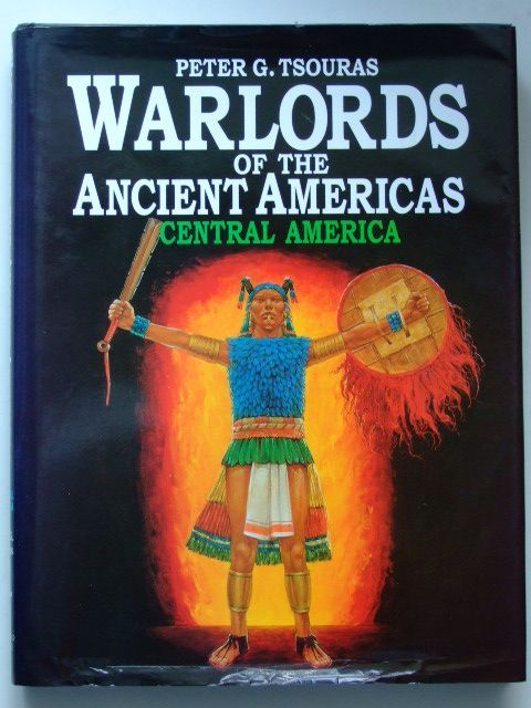 Photo of WARLORDS OF THE ANCIENT AMERICAS CENTRAL AMERICA written by Tsouras, Peter G. published by Arms & Armour Press (STOCK CODE: 1601593)  for sale by Stella & Rose's Books