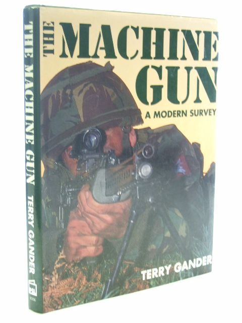Photo of THE MACHINE GUN A MODERN SURVEY written by Gander, Terry published by Patrick Stephens Limited (STOCK CODE: 1601858)  for sale by Stella & Rose's Books