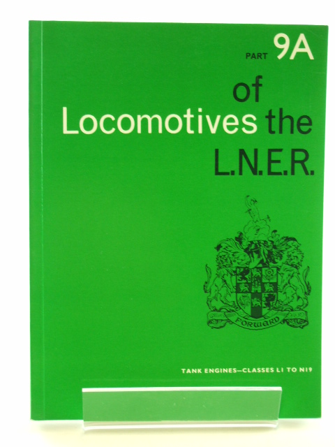 Photo of LOCOMOTIVES OF THE L.N.E.R. PART 9A published by The Railway Correspondence And Travel Society (STOCK CODE: 1602158)  for sale by Stella & Rose's Books