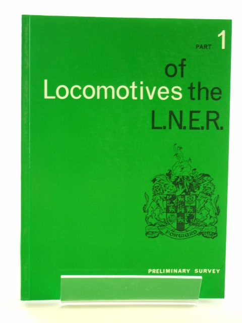 Photo of LOCOMOTIVES OF THE L.N.E.R. PART 1 published by The Railway Correspondence And Travel Society (STOCK CODE: 1602170)  for sale by Stella & Rose's Books
