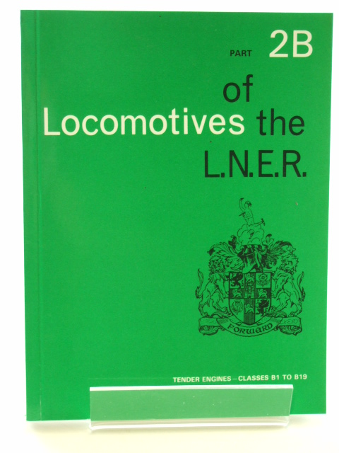 Photo of LOCOMOTIVES OF THE L.N.E.R. PART 2B published by The Railway Correspondence And Travel Society (STOCK CODE: 1602172)  for sale by Stella & Rose's Books