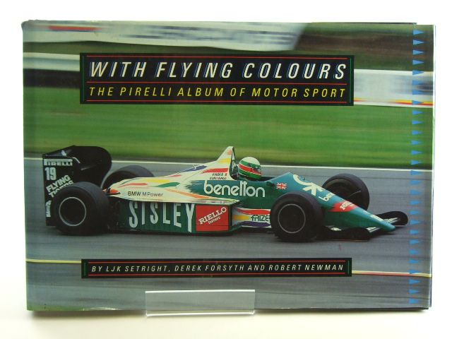 Photo of WITH FLYING COLOURS written by Setright, L.J.K.<br />Forsyth, Derek<br />Newman, Robert published by Stanley Paul & Co. Ltd. (STOCK CODE: 1602250)  for sale by Stella & Rose's Books