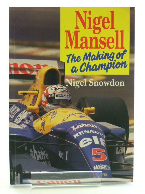 Photo of NIGEL MANSELL THE MAKING OF A CHAMPION written by Snowdon, Nigel published by Aston Publications (STOCK CODE: 1602345)  for sale by Stella & Rose's Books
