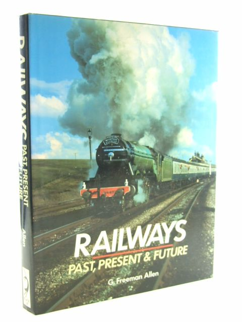 Photo of RAILWAYS PAST, PRESENT & FUTURE written by Allen, Geoffrey Freeman published by Black Cat (STOCK CODE: 1602382)  for sale by Stella & Rose's Books