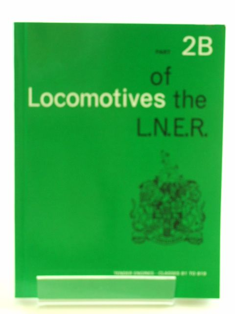 Photo of LOCOMOTIVES OF THE L.N.E.R. PART 2B published by The Railway Correspondence And Travel Society (STOCK CODE: 1602489)  for sale by Stella & Rose's Books