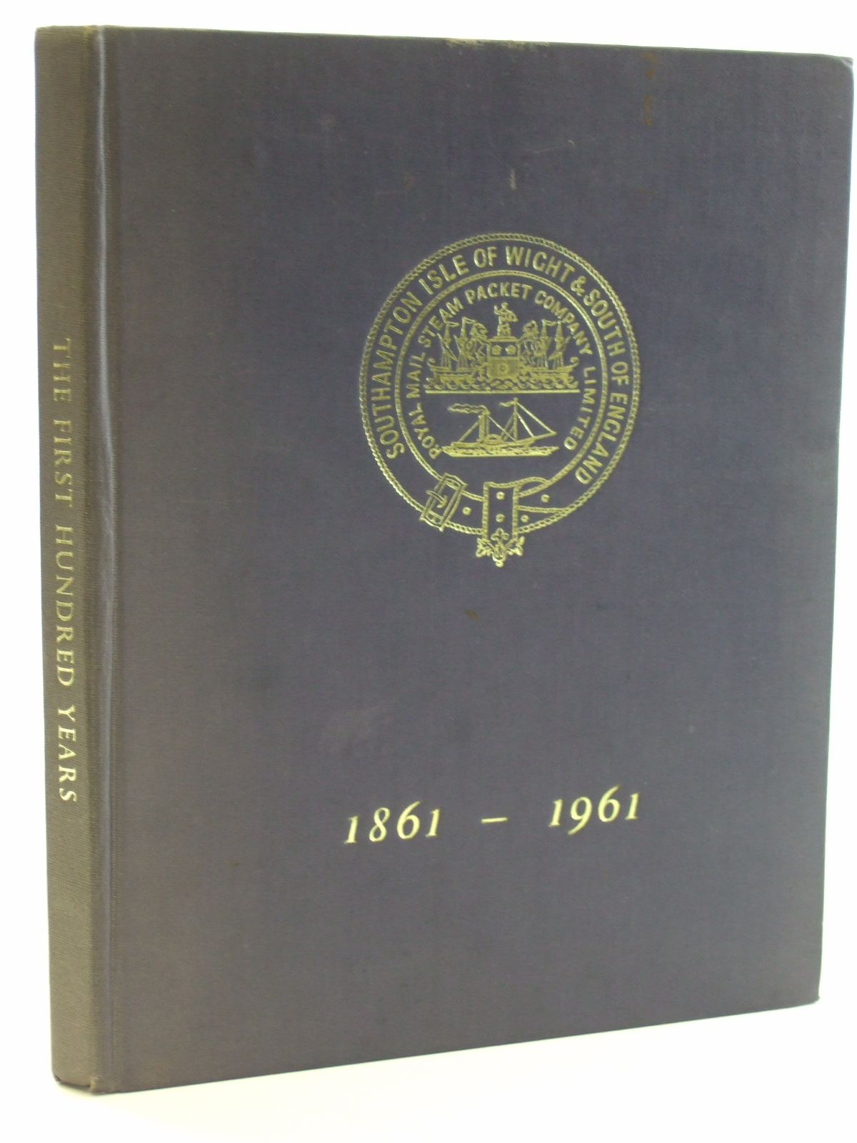Photo of THE FIRST HUNDRED YEARS 1861 - 1961 written by O'Connor, G.W. (STOCK CODE: 1602575)  for sale by Stella & Rose's Books