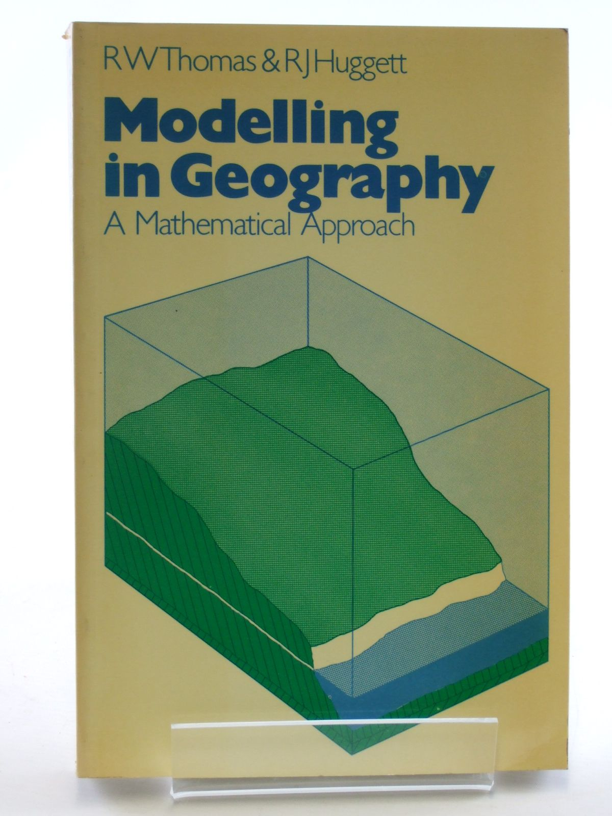 Photo of MODELLING IN GEOGRAPHY A MATHEMATICAL APPROACH written by Thomas, R.W.<br />Huggett, R.J. published by Harper & Row (STOCK CODE: 1602956)  for sale by Stella & Rose's Books
