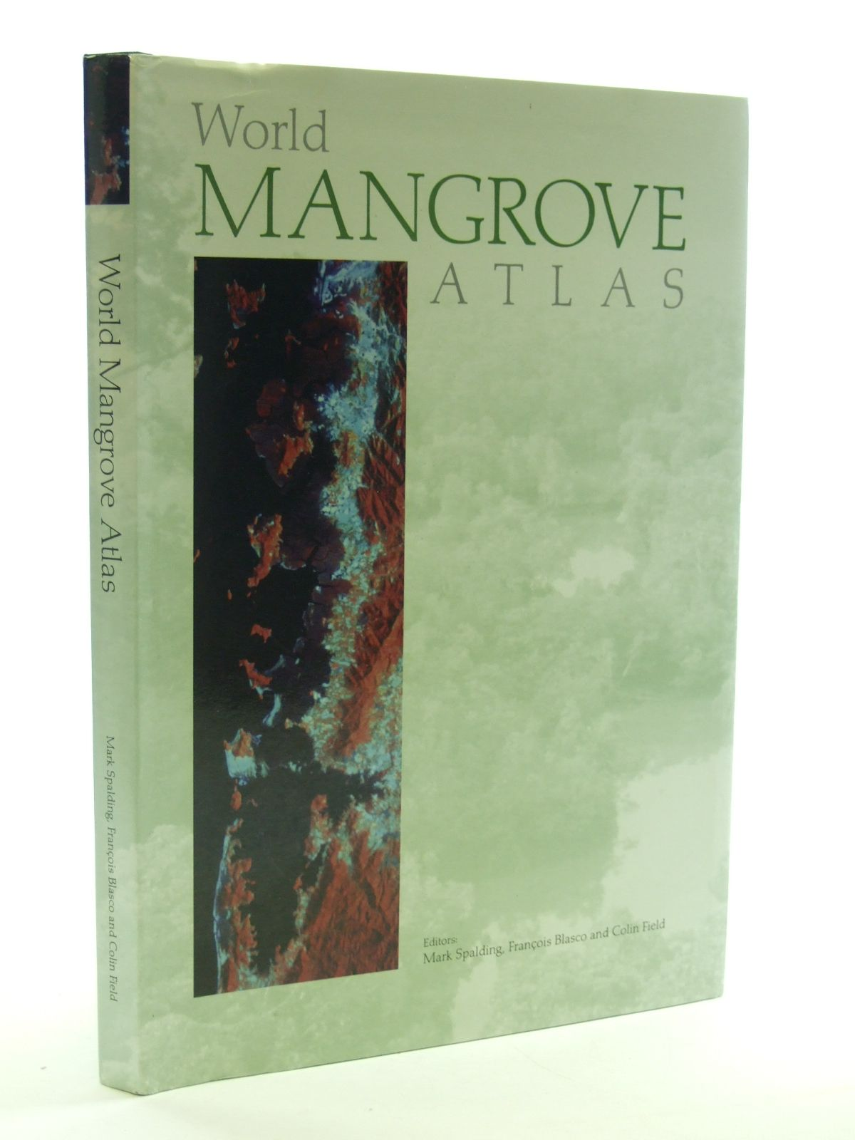 Photo of WORLD MANGROVE ATLAS written by Spalding, Mark<br />Blasco, Francois<br />Field, Colin published by The International Society For Mangrove Ecosystems (STOCK CODE: 1602990)  for sale by Stella & Rose's Books