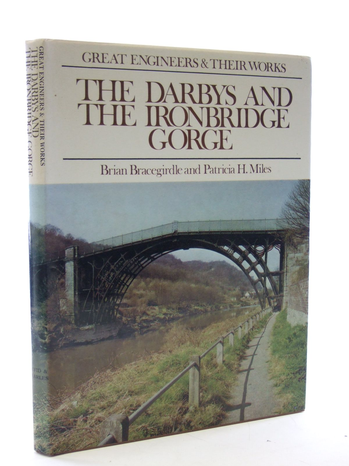 Photo of THE DARBYS AND THE IRONBRIDGE GORGE written by Bracegirdle, Brian<br />Miles, Patricia H. published by David & Charles (STOCK CODE: 1603280)  for sale by Stella & Rose's Books