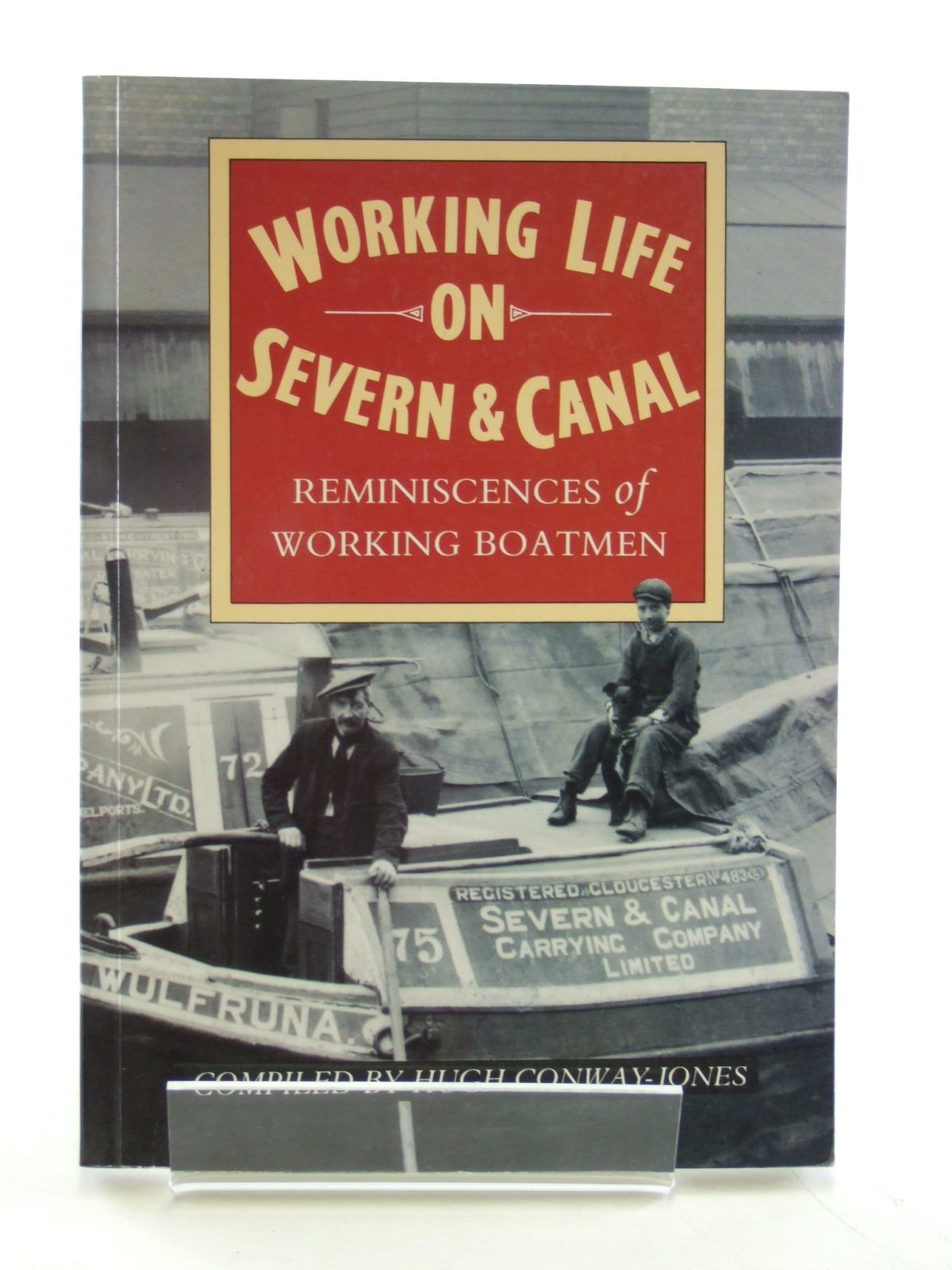 Photo of WORKING LIFE ON SEVERN & CANAL written by Conway-Jones, Hugh published by Alan Sutton (STOCK CODE: 1603366)  for sale by Stella & Rose's Books
