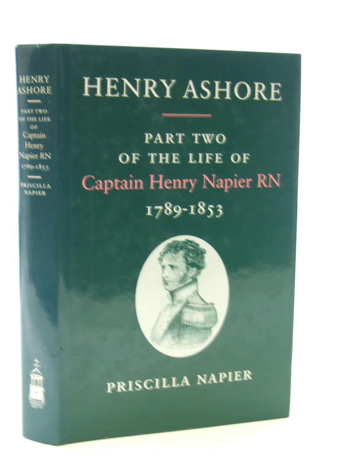Photo of HENRY ASHORE: PART TWO OF THE LIFE OF CAPTAIN HENRY NAPIER RN 1789-1853 written by Napier, Priscilla published by Michael Russell (STOCK CODE: 1603386)  for sale by Stella & Rose's Books