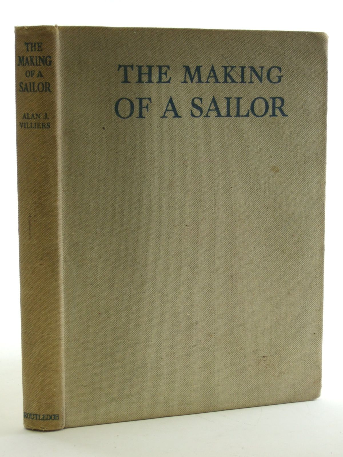 Photo of THE MAKING OF A SAILOR written by Villiers, Alan J. published by George Routledge & Sons Ltd. (STOCK CODE: 1603447)  for sale by Stella & Rose's Books