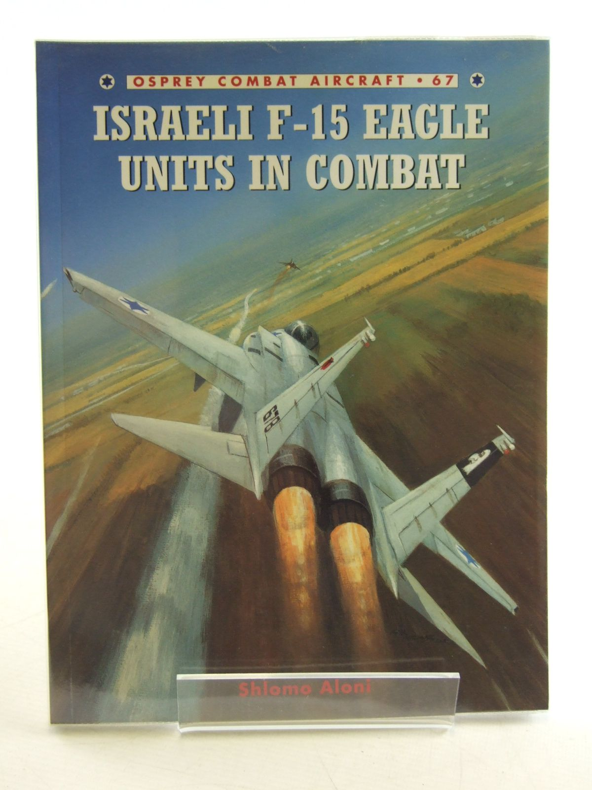 Photo of ISRAELI F-15 EAGLE UNITS IN COMBAT written by Aloni, Shlomo published by Osprey Publishing (STOCK CODE: 1603897)  for sale by Stella & Rose's Books