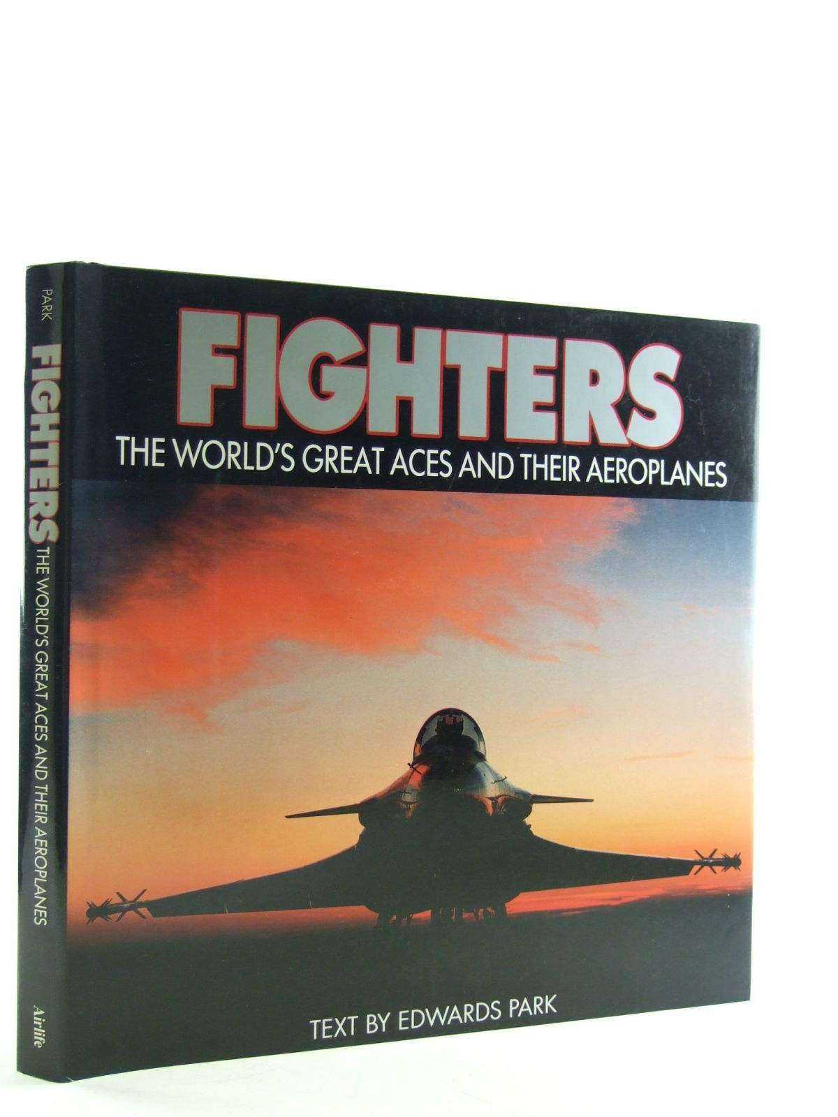 Photo of FIGHTERS THE WORLD'S GREAT ACES AND THEIR AEROPLANES written by Park, Edwards published by Airlife (STOCK CODE: 1603923)  for sale by Stella & Rose's Books