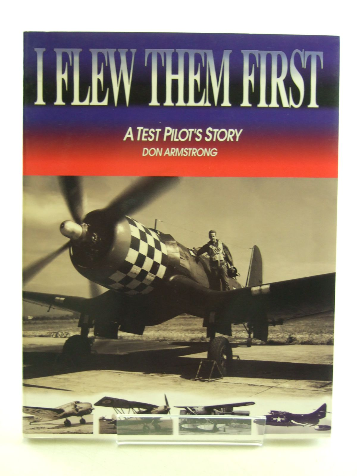 Photo of I FLEW THEM FIRST A TEST PILOT'S STORY written by Armstrong, Don published by Champlin Fighter Museum Press (STOCK CODE: 1603944)  for sale by Stella & Rose's Books