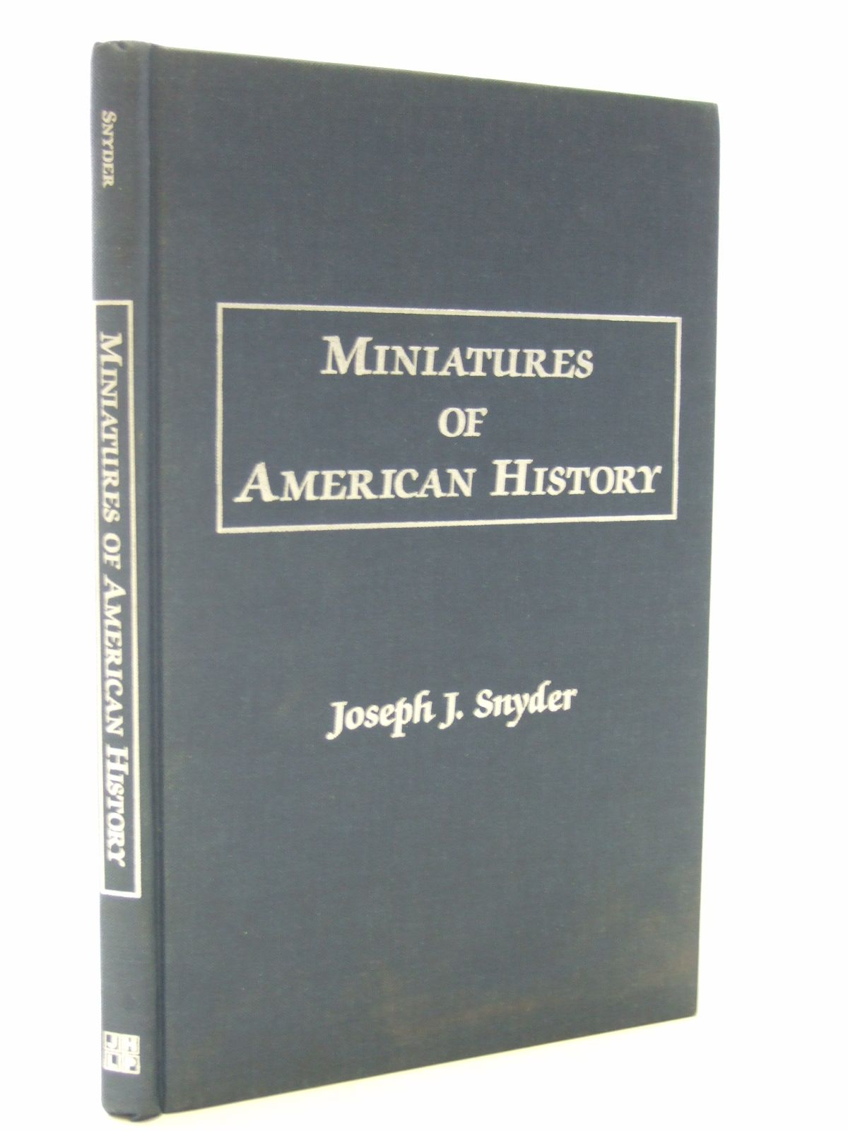 Photo of MINIATURES OF AMERICAN HISTORY written by Snyder, Joseph J. published by Juniper House Library (STOCK CODE: 1604015)  for sale by Stella & Rose's Books