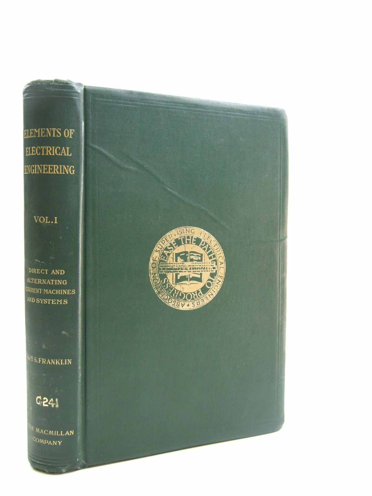 Photo of THE ELEMENTS OF ELECTRICAL ENGINEERING VOLUME I written by Franklin, William S. published by The Macmillan Company (STOCK CODE: 1604119)  for sale by Stella & Rose's Books