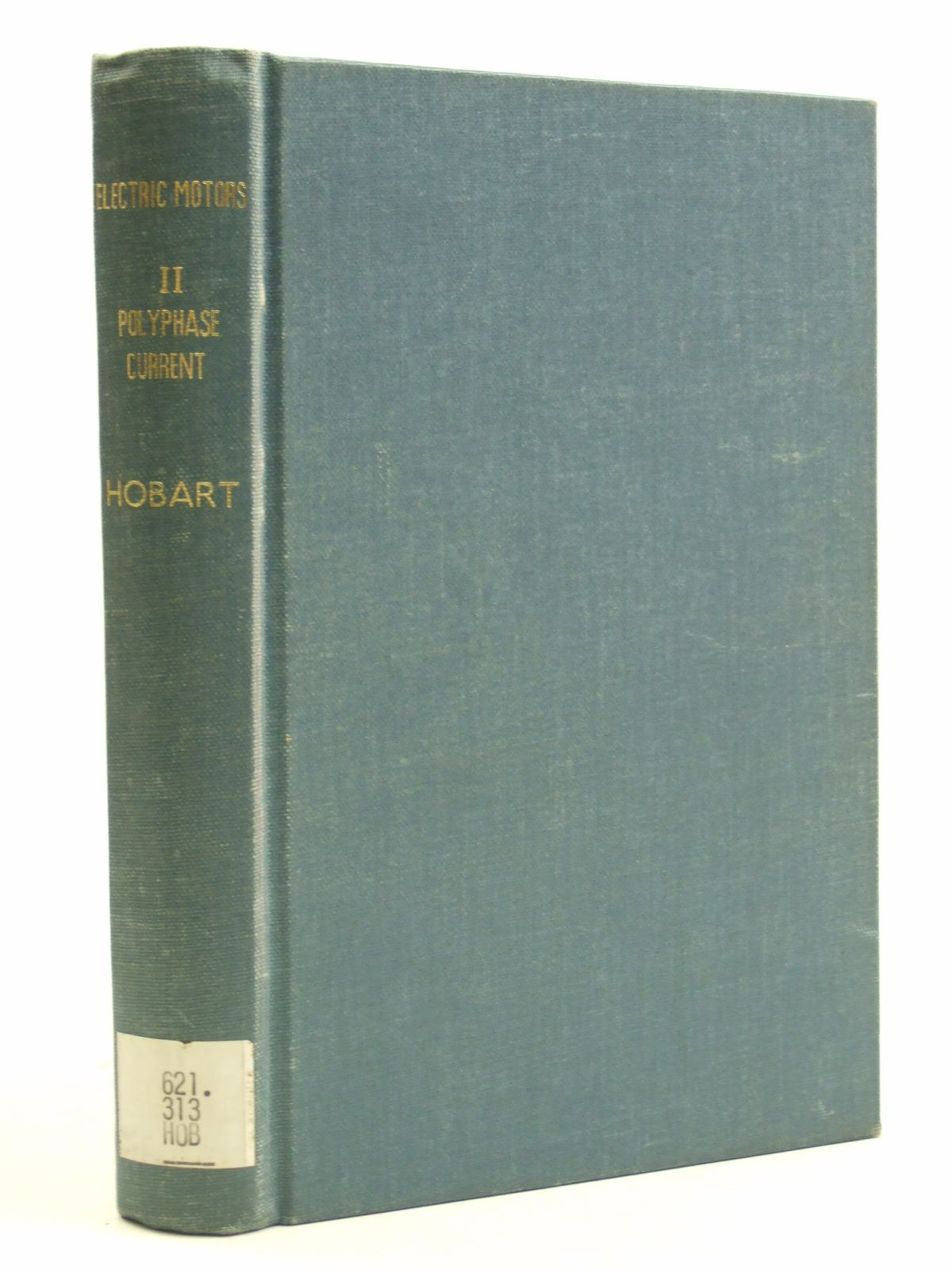 Photo of ELECTRIC MOTORS THEIR THEORY AND CONSTRUCTION VOLUME II written by Hobart, Henry M. published by Sir Isaac Pitman & Sons Ltd. (STOCK CODE: 1604121)  for sale by Stella & Rose's Books