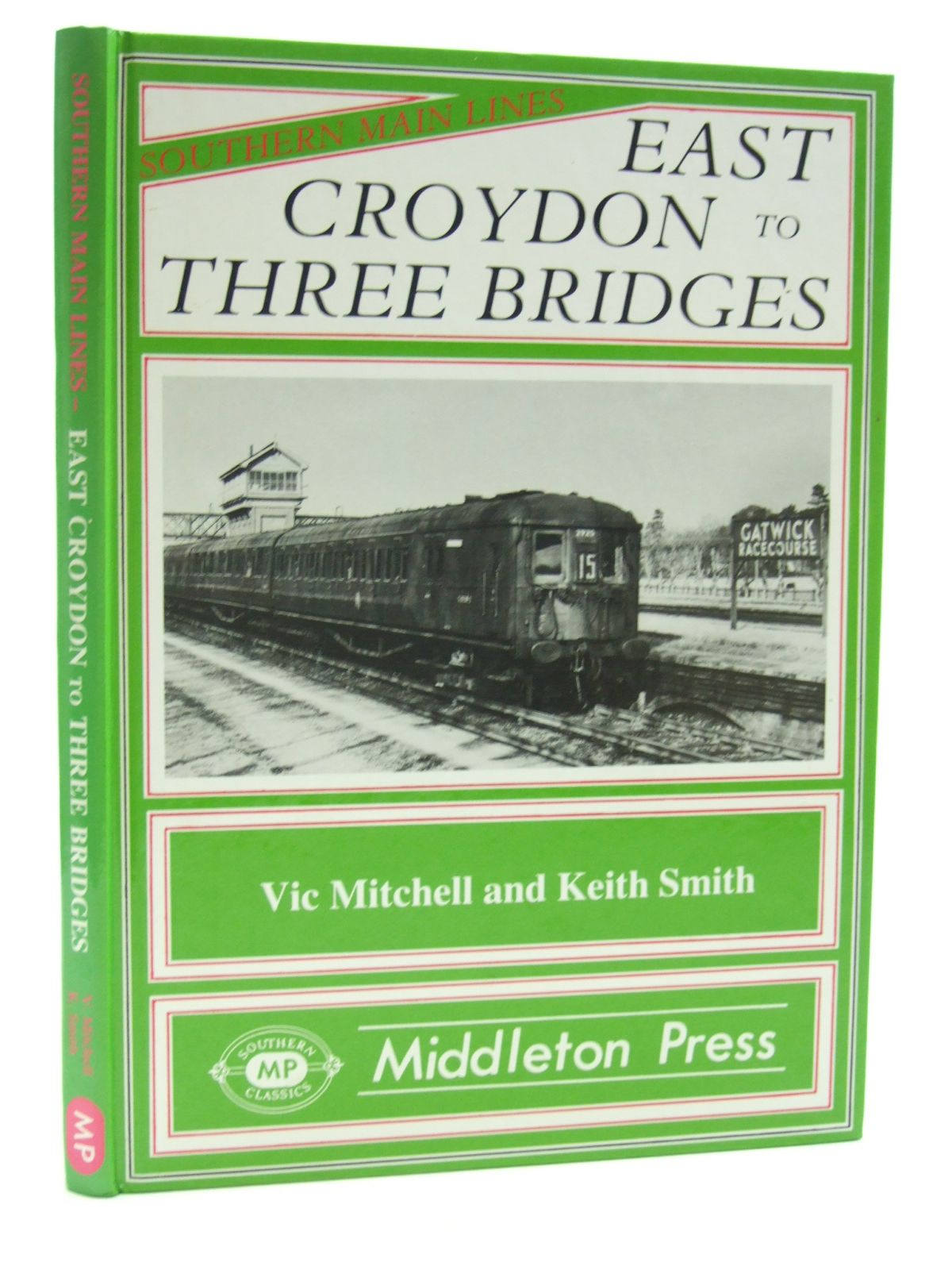 Photo of EAST CROYDON TO THREE BRIDGES written by Mitchell, Vic<br />Smith, Keith published by Middleton Press (STOCK CODE: 1604189)  for sale by Stella & Rose's Books